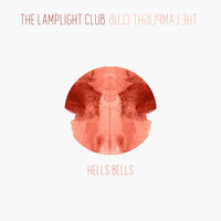 Hell's Bells — The Lamplight Club