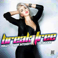 Break Free — Lee Dagger, Holly T, Dark Intensity, Holly T, Dark Intensity, Lee Dagger