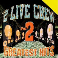 Greatest Hits Vol. 2 — The 2 Live Crew
