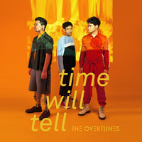 Time Will Tell — TheOvertunes