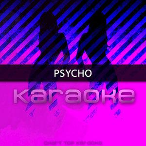 Chart Topping Karaoke - Psycho