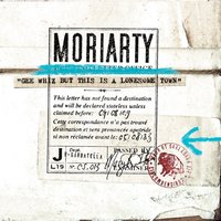 Gee Whiz But This is a Lonesome Town — Moriarty