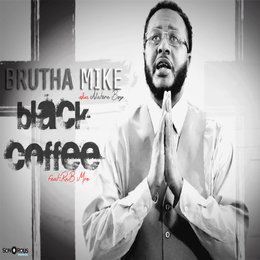 Black Coffee — Brutha Mike, Brutha Mike feat. RnB Moe