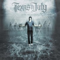 One Reality — Texas In July