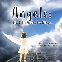 Angels: Much Too Young for Wings (Sandy Hook Tribute) — J Johnson