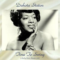 Time To Swing — Dakota Staton