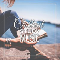 Chillout Study Music – Chill Out Music for Study, Easy Study, Best Music for Learning, Background Music for Learning — Easy Study Music Chillout