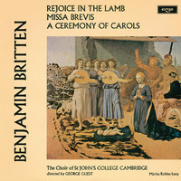 Britten: A Ceremony Of Carols; Rejoice In The Lamb; Missa Brevis — George Guest, Marisa Robles, Choir Of St. John's College, Cambridge, Brian Runnett