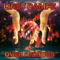 Over Anxious — Liney Dampz
