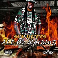 All or Nothing — Ace Gutta