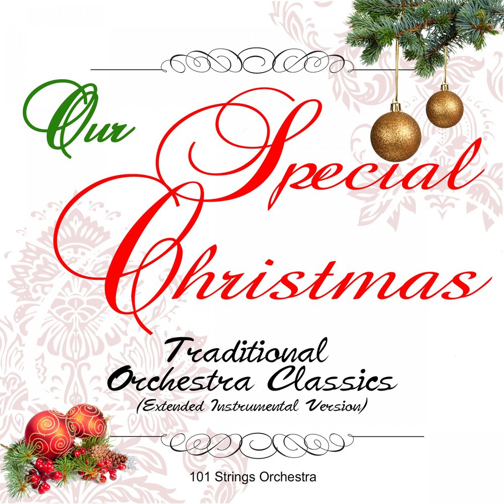 Our Special Christmas: Traditional Orchestra Classics — 101 Strings ...
