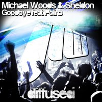 Goodbye — Michael Woods, Sheldon, Polina