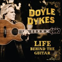Life Behind the Guitar — Doyle Dykes