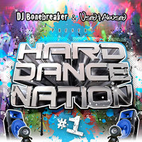 Hard Dance Nation Vol. 1 presented by DJ Bonebreaker and Used & Abused — сборник