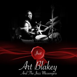 Just - Art Blakey And The Jazz Messengers — Art Blakey And The Jazz Messengers