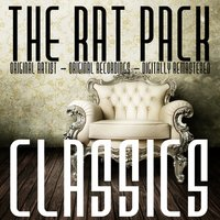 The Rat Pack Classics — Frank Sinatra, Dean Martin, Sammy Davis, Jr., Sammy Davis Jr. Featuring Sam Butera & The Witnesses, Frank Sinatra, Sammy Davis Jr. & Dean Martin
