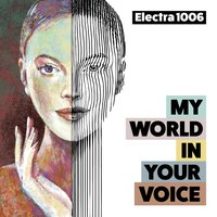 My World in Your Voice — Electra 1006