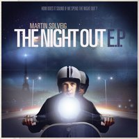 The Night Out E.P. — Martin Solveig