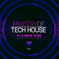 Ministry of Tech House (50 Supreme Tunes), Vol. 1 — сборник