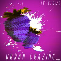 Urban Grazing — Lars Bork Andersen, It Flows
