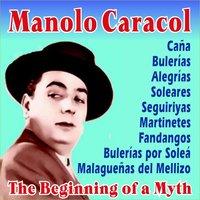 The Beginning of a Myth — Manolo Caracol