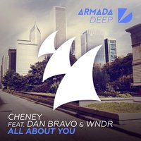 All About You — CHENEY, Dan Bravo, WNDR