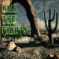 For the Gold — Kill The Giants
