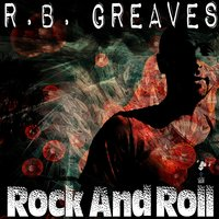 Rock and Roll — R.B. Greaves