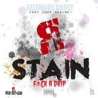 Stain — Coop DaVinci, Dontai Smith, Selfmade Corey