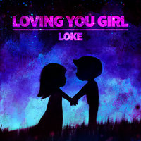 Loving You Girl — Loke