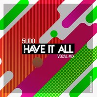 Have It All — 5udo