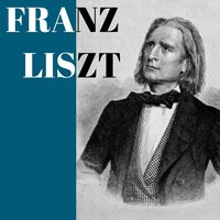 Franz Liszt — Franz Liszt, Classical Music: 50 of the Best, Ференц Лист, Classical Music: 50 of the Best