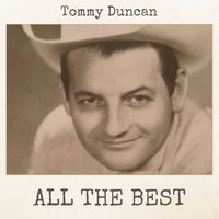 All the Best — Tommy Duncan