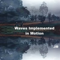 Waves Implemented in Motion — DjScifi
