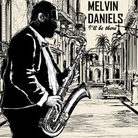 I'll Be There — Melvin Daniels, King Curtis Orchestra