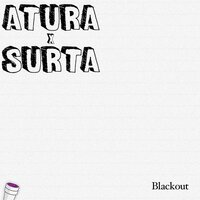 Atura X Surta — Blackout