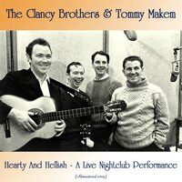 Hearty And Hellish - A Live Nightclub Performance — The Clancy Brothers & Tommy Makem