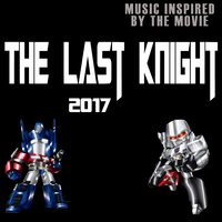 The Last Knight 2017 (Music Inspired by the Film) — сборник