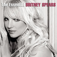 The Essential Britney Spears — Britney Spears