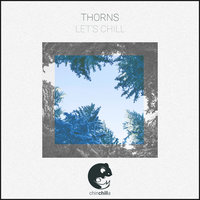 Let's Chill — Thorns
