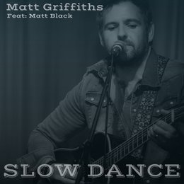 Slow Dance — Matt Black, Matt Griffiths