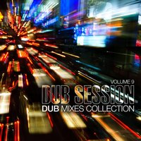 Dub Session, Vol. 9 - Dub Mixes Collection — сборник