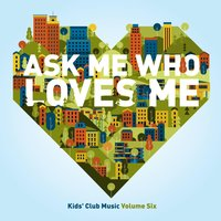 Ask Me Who Loves Me, Vol. 6 — Crossroads Kids' Club