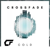 Cold — Crossfade