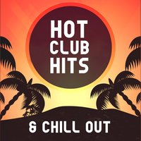 Hot Club Hits & Chill Out — Best Of Hits