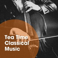Tea Time Classical Music — Classical Guitar Masters, The Relaxing Classical Music Collection, Classical Piano Music Masters