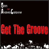Get the Groove — Gion Feat. Andrea Carbone