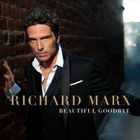 Beautiful Goodbye — Richard Marx