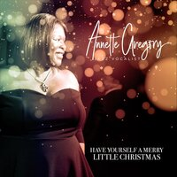 Have Yourself a Merry Little Christmas — Annette Gregory
