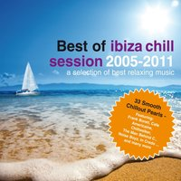 Best of Ibiza Chill Session 2005 - 2011 — сборник